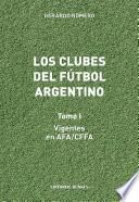 Los Clubes del Fútbol Argentino. Tomo I.