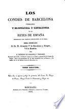 Los Condes de Barcelona vindicados, y cronologia y genealogia de los reyes de España considerados como soberanos independientes de su marca