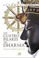 Los cuatro pilares del dharma : descubre el propósito de tu vida