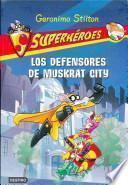 Los defensores de muskrat city / The Defenders of Muskrat City