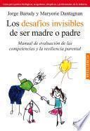 Los desafío sinvisibles de ser padre o madre