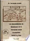 Los descendientes de Benalcázar en la formación social ecuatoriana, siglos XVI al XX