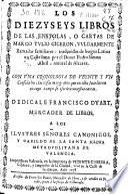 Los diezyseys libros de las epistolas o cartas de Marco Tulio Ciceron, vulgarmente llamadas familiares