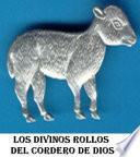 LOS DIVINOS ROLLOS DEL CORDERO DE DIOS
