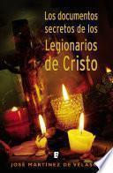 Los documentos secretos de los Legionarios de Cristo