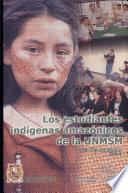 Los Estudiantes indígenas amazónicos de la UNMSM