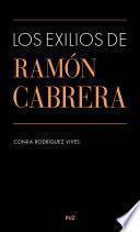 Los exilios de Ramón Cabrera