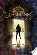 Los Guardianes Del Alma