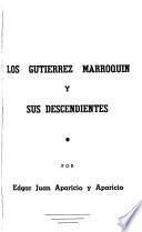 Los Gutiérrez Marroquín y sus descendientes