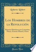 Los Hombres de la Revolución