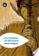 Los Hombres De Muchaca / the Men of Muchaca