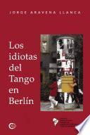Los idiotas del Tango en Berlín