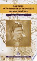 Los indios en la formación de la identidad nacional mexicana
