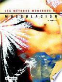 LOS MÉTODOS MODERNOS DE MUSCULACIÓN