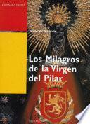 Los Milagros de la Virgen del Pilar