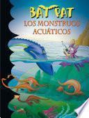 Los monstruos acuáticos (Serie Bat Pat 13)