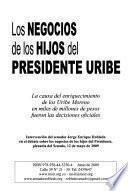 Los negocios de los hijos del Presidente Uribe