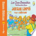 Los Osos Berenstain juegan limpio / Play a Good Game
