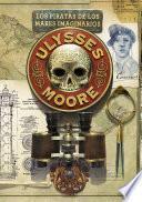 Los piratas de los Mares Imaginarios (Serie Ulysses Moore 15)