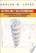 Los Popol Wuj y sus epistemologías
