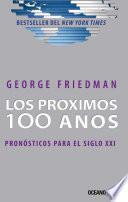 Los Próximos 100 años. Pronósticos para el siglo XXI