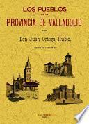 Los pueblos de la provincia de Valladolid