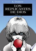 Los Replicantes de Dios Vol1