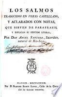 Los Salmos traducidos en verso castellano y aclarados con notas que sirven de Parafrasis y explacan su sentido literal