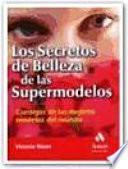 LOS SECRETOS DE BELLEZA DE LAS SUPERMODELOS