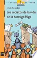 Los secretos de la vida de la hormiga Miga