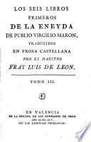 Los seis libros primeros de la Eneyda ... traducidos en prosa Castellana por el Maestro Fray Luis de Leon