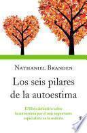 Los seis pilares de la autoestima (Edición mexicana)
