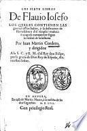 Los siete libros de Flauio Iosefo los quales contienen las guerras de los Iudios, y la destrucion de Hierusalem y d' el templo: traduzidos ... por Iuan Martin Cordero ..