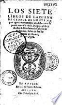 Los siete libros de la Diana de George de Monte mayor agora nuevamente an̂adida como se puede ver en la tabla. Dirigida al muy illustre S. Don. Iuan de castella de Villanova...