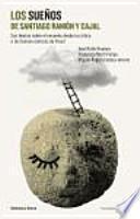 Los sueños de Santiago Ramón y Cajal : sus teorías sobre el ensueño desde la crítica a las teorías