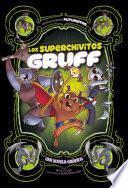 Los Superchivitos Gruff