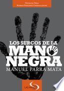 Los surcos de la Mano Negra. Manuel Parra Mata