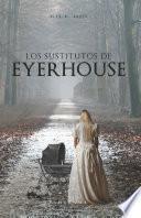 Los sustitutos de Eyerhouse