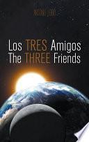 Los Tres Amigos/The Three Friends