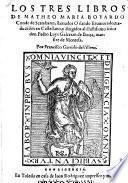 Los Tres Libros ... llamados Orlando Enamorado, traduzidos en Castellano ... por Francisco Garrido de Villena