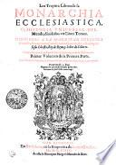 Los Treynta Libros de la MONARCHIA ECCLESIASTICA, O , HISTORIA VNIVERSAL DEL Mundo, diuidos en Cinco Tomos