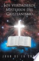 Los Verdaderos Misterios del Cristianismo