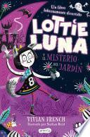 Lottie Luna y el misterio del jardín
