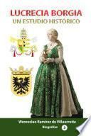 Lucrecia Borgia, un estudio histórico