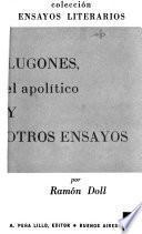 Lugones, el apolítico, y otros ensayos