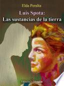 Luis Spota: Las sustancias de la tierra
