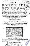Lunario nuevo, perpetuo y general y pronostico de los tiempos universal