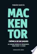 Mackentor. Crónica de un saqueo. Los oscuros negocios de Supercemento, Franco Macri y el Estado.