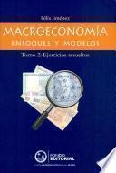 Macroeconomía. Enfoques Y Modelos Tomo 2: Ejercicios Resueltos