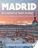 Madrid, la capital se hace ciudad